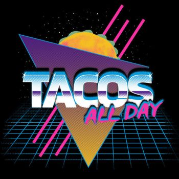 Tacos All Day by HillaryWhiteRabbit