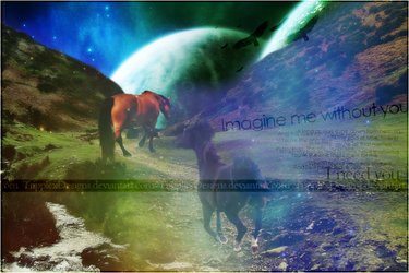 Imagine Me Without You by TrippleXDesigns