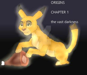 Origins Chapter 1 The Vast Darkness by simbalovepikachu