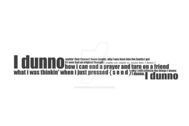idunno. by unconscious54