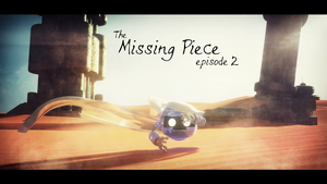 The Missing Piece Episode II by RikenProductions