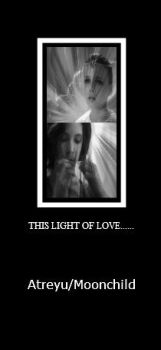 This Light of Love...... Version II by EmpressMoonchild