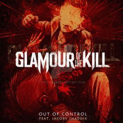 Glamour of the Kill - Out of Control by kitster29