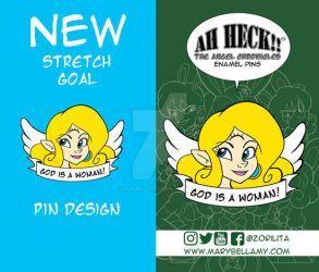 Ah Heck!! God is a Woman Kickstarter Pin by MaryBellamy