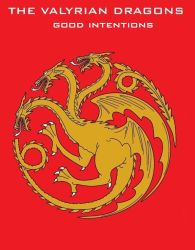 9. The Valyrian Dragons - Good Intentions by Keyser94
