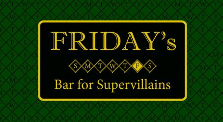 Friday's Bar for Supervillians - Volume 1 by TheNYRD