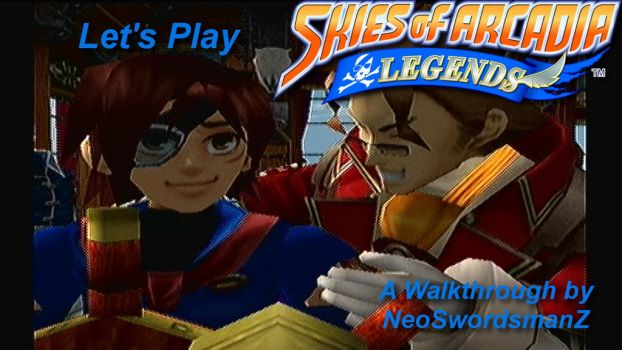 Lets Play Skies of Arcadia Legends SS3 by NeoSwordsmanZ