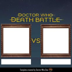 Doctor Who - Death Battle [Template] by DoctorWhoOne