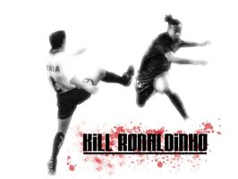 Kill Ronaldinho by cabezadecondor