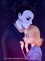 I'm not afraid./Michael Myers and Laurie Strode by JeffaPegas