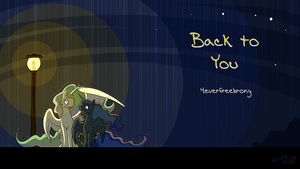 Back To You by DragonwolfRooke