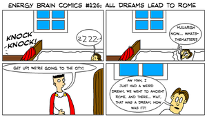 Energy Brain Comics #126: All Dreams Lead To Rome by EnergyBrainComics