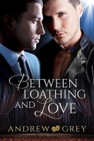 Between Loathing and Love by LCChase