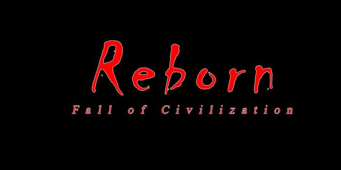 Reborn - Fall of Civilizations by kasigawa