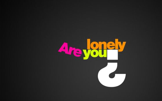 AreYouLonely$ by PhysicalMagic