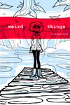 weird things (webcomic) by catshops