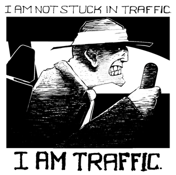 I Am Traffic by geoffsebesta