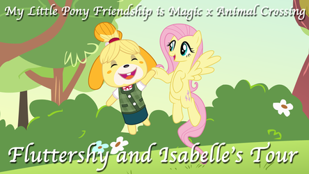 Fluttershy and Isabelle's Tour by DashieMLPFiM