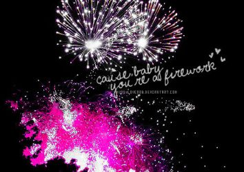 Baby You're a FIREWORK by myonlyloverob