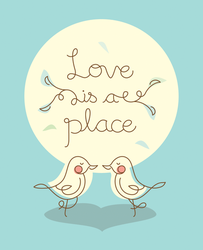 Love is a Place by zipple