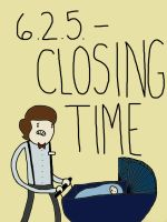 6.2: Closing Time by EGLemming
