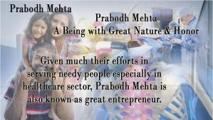 Prabodh Mehta a being with great nature and honor by PrabodhMehta