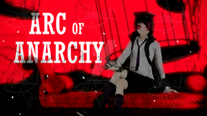 [CSPxMMD] Arc of Anarchy by MatoMatsuri