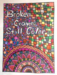 Broken Crayons Still Color by mintdawn