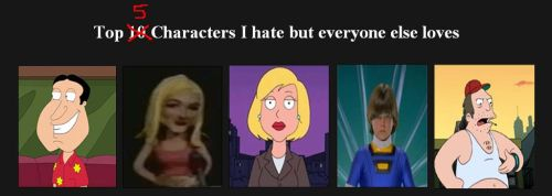 VH87's Top 5 Characters I Hate But Everyone Loves by VoyagerHawk87