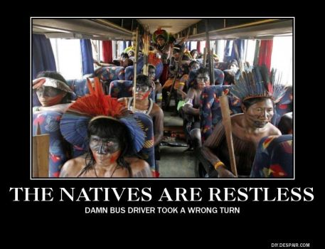 The Natives Are Restless by DallasBlack