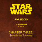 Star Wars: Forbidden (III) - Trouble on Tatooine by mbrsart