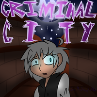CRIMINAL CITY [Cover] by MyDoggyCatMadi