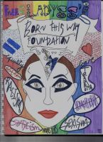 My Born This Way Foundation Poster by acroboy99