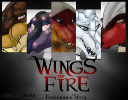 Wings of Fire Eranomous' Story Trailer by RhynoBullraq