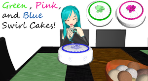 [MMD] Green, Pink, and Blue Swirl Cakes DL by OniMau619