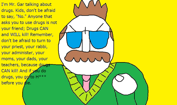 Mr. Gar Drugs PSA by ChristianLPT