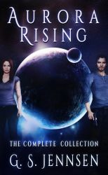 Aurora Rising: The Complete Collection by GSJennsen