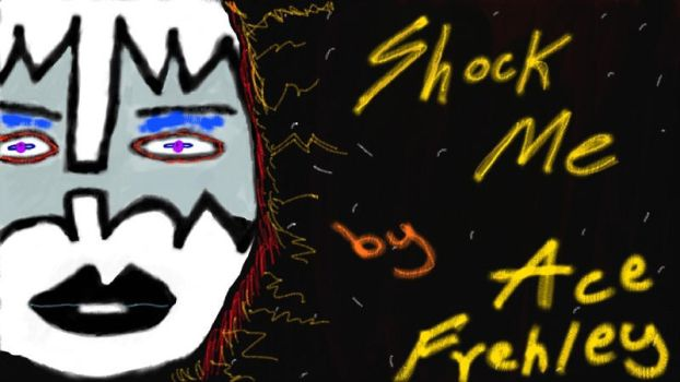 Ace frehley shock me by Micky1966