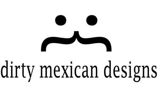 Dirty Mexican Logo by VincentDeVille