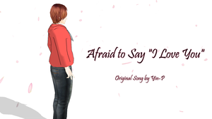 Equinox - Afraid to Say I Love You by YinP