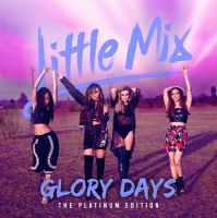 Little Mix - Glory Days (The Platinum Edition) by summertimebadwi