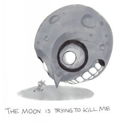 THE MOON iS TRYiNG TO KiLL ME by 8BitJack
