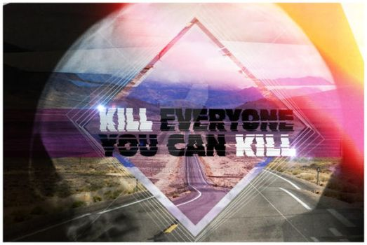 Kill Everyone You Can Kill by babushke