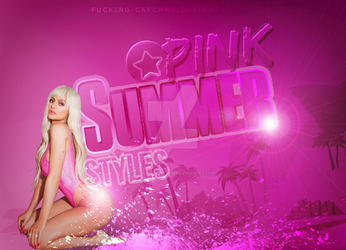 -Pink Summer/Styles by Fucking-CatchMe
