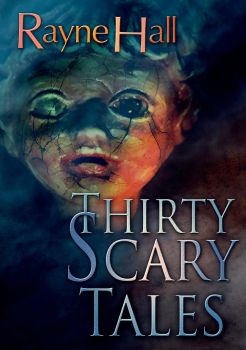 Thirty Scary Tales - Rayne Hall - book cover by RayneHall