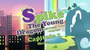Spike The Young Dragon BTW - Capitulo 1 Parte 1 by megabottons