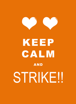 Keep Calm and STRIKE!!! by H0shii