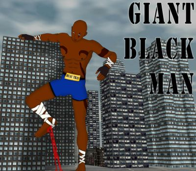 GIANT BLACK MAN! by giantmanstomp