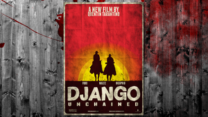 Django Unchained Display poster by JSWoodhams