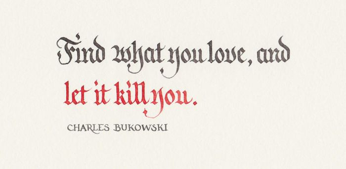 Charles Bukowski - Find What You Love 02 by MShades